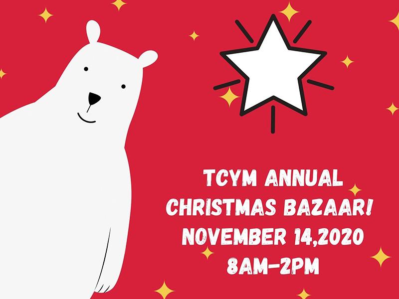 2020 Alaskan Christmas Bazaar November 10, 2020 Christmas Bazaar to Benefit TCYM!   Moving Communities to Christ